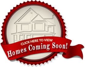 See Homes Coming Soon