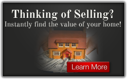 Thinking of Selling? Instantly find the value of your home!